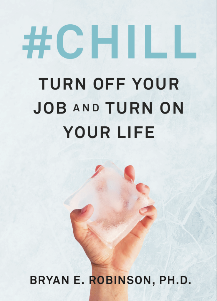 CHILL: Turn off your job and turn on your life book cover